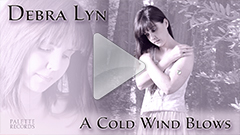 Debra Lyn - A Cold Wind Blows Video